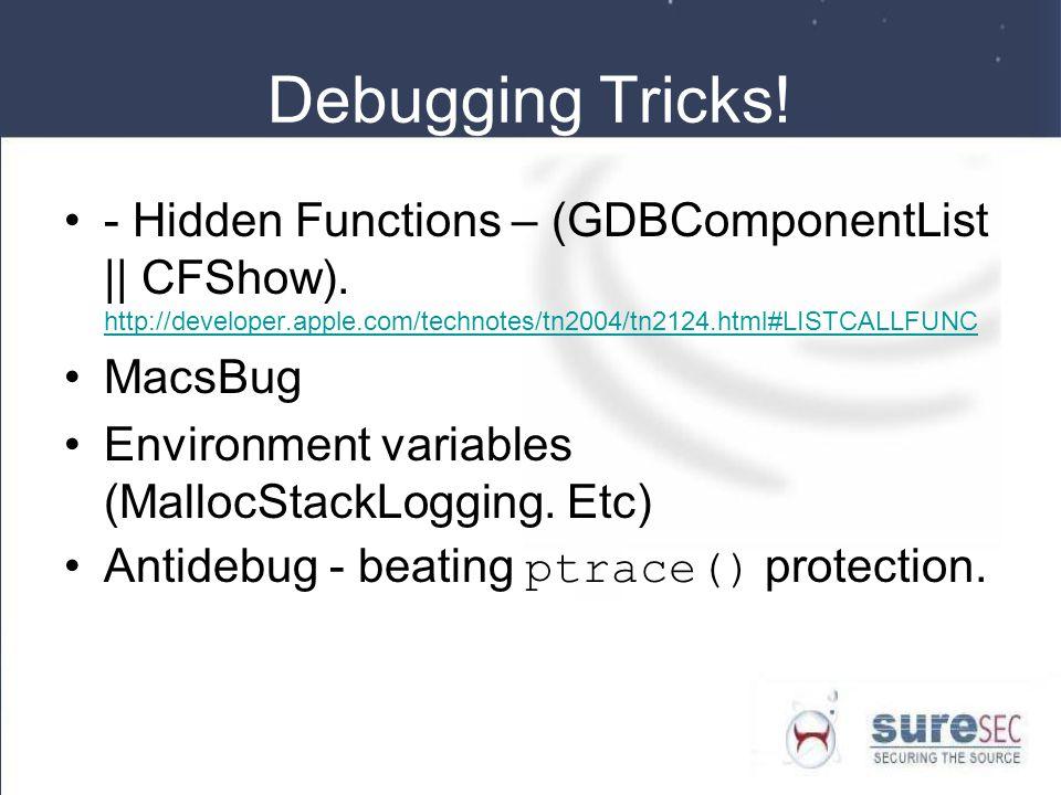Debugging Tricks! - Hidden Functions – (GDBComponentList || CFShow). http://developer.apple.com/technotes/tn2004/tn2124.html#LISTCALLFUNC.
