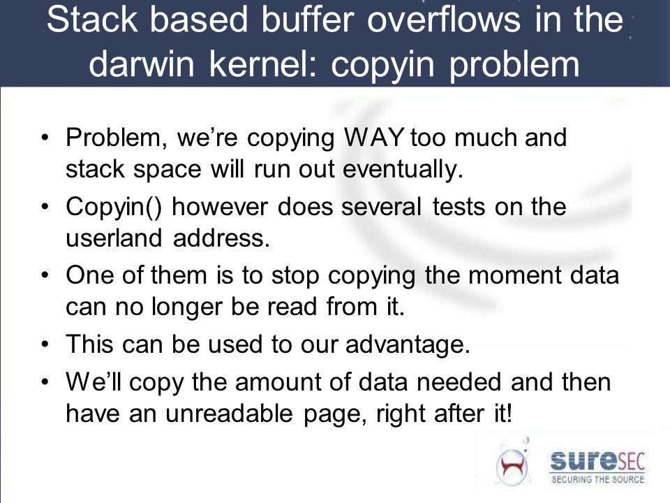 Stack based buffer overflows in the darwin kernel: copyin problem