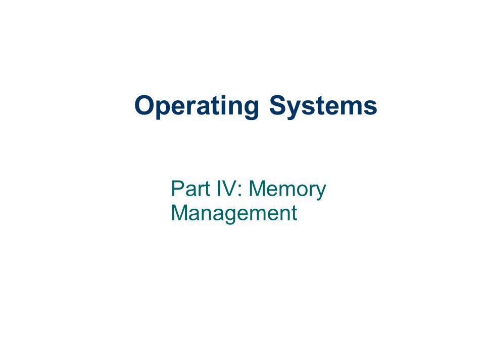 Part IV: Memory Management
