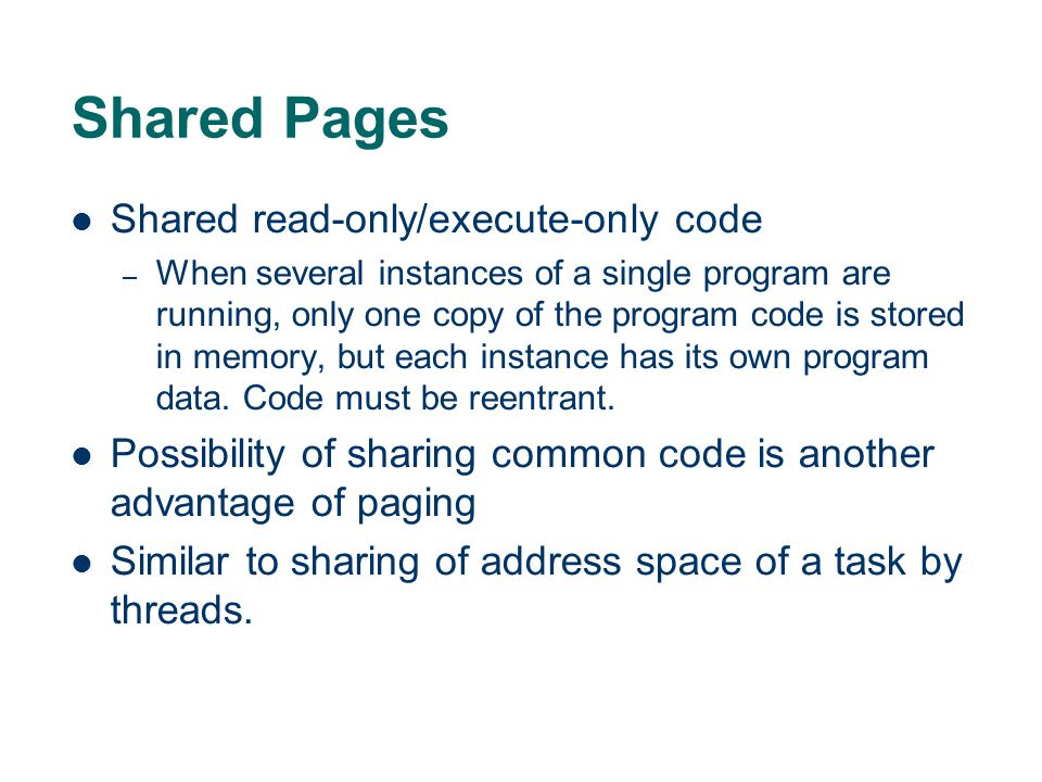 Shared Pages Shared read-only/execute-only code