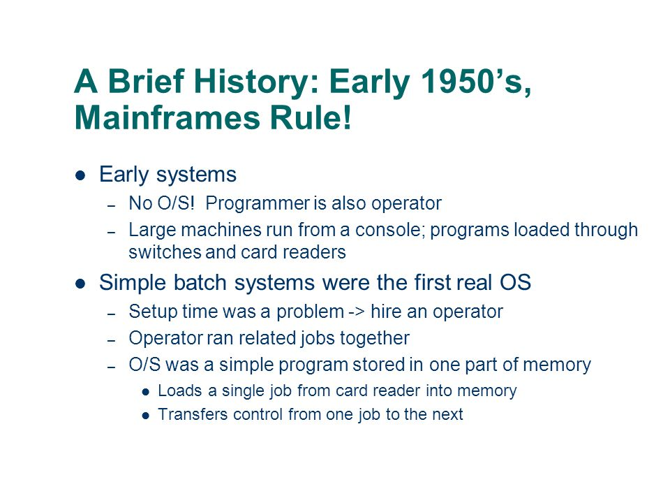 A Brief History: Early 1950's, Mainframes Rule!