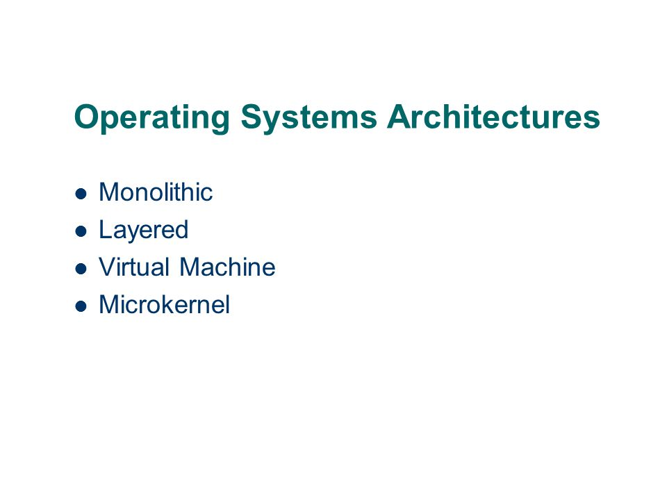 Operating Systems Architectures