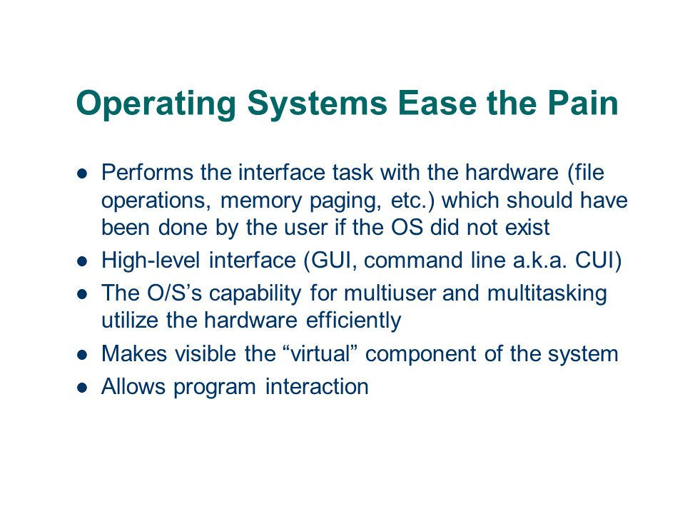 Operating Systems Ease the Pain
