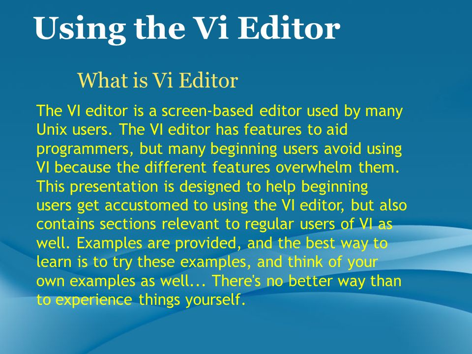 Using the Vi Editor What is Vi Editor