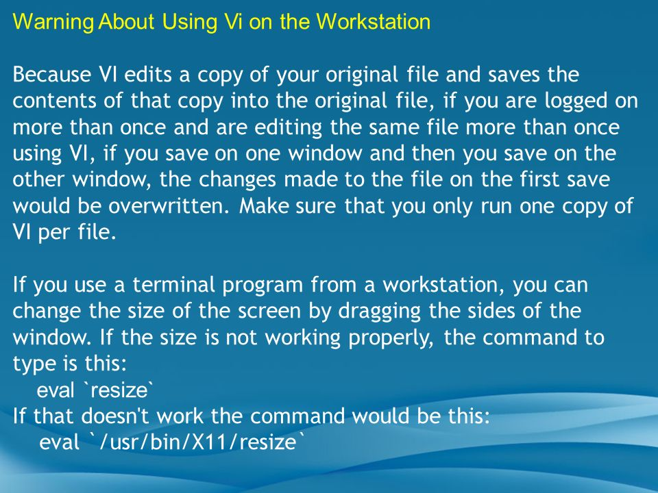Warning About Using Vi on the Workstation