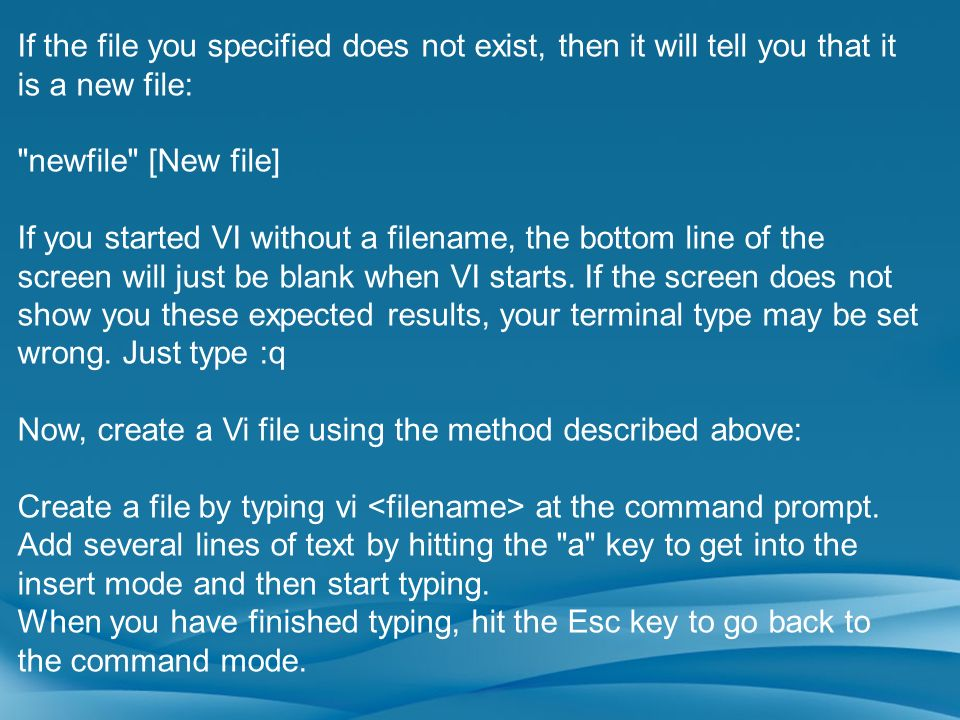 If the file you specified does not exist, then it will tell you that it is a new file: