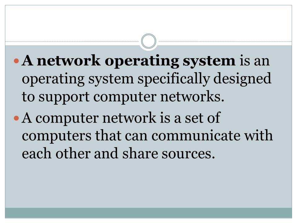 A network operating system is an operating system specifically designed to support computer networks.