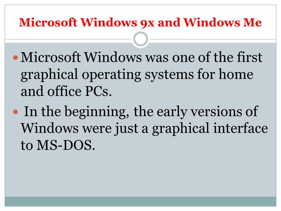 Microsoft Windows 9x and Windows Me