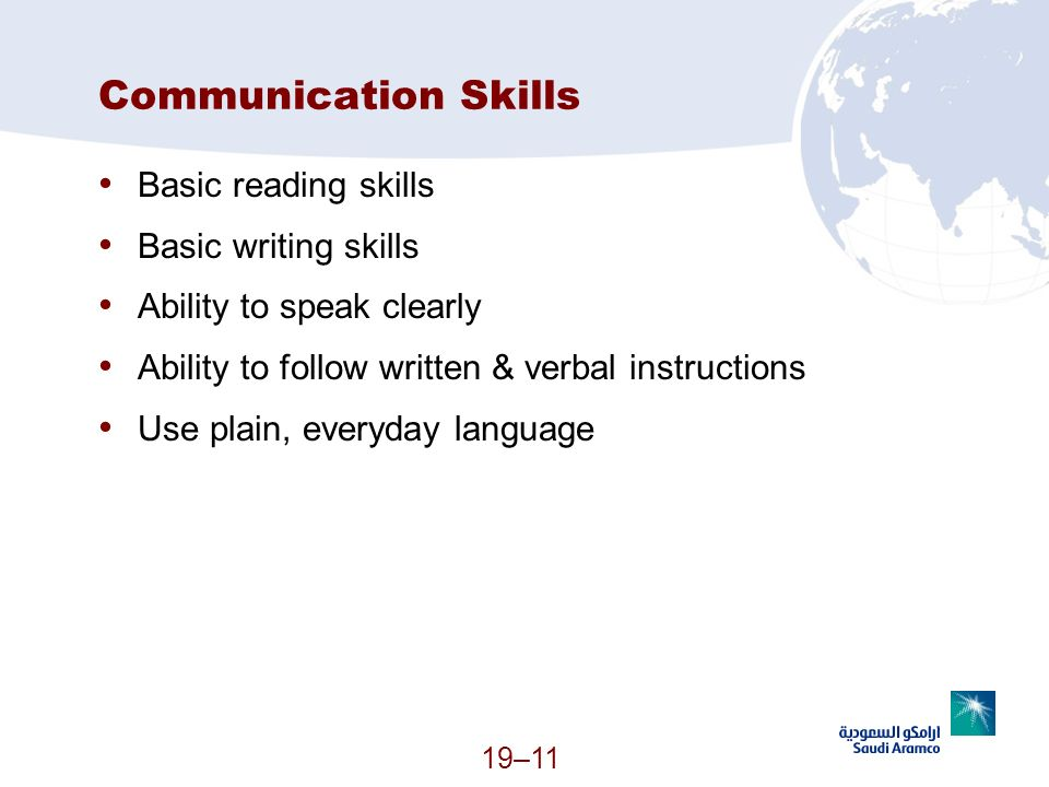 Communication Skills Basic reading skills Basic writing skills