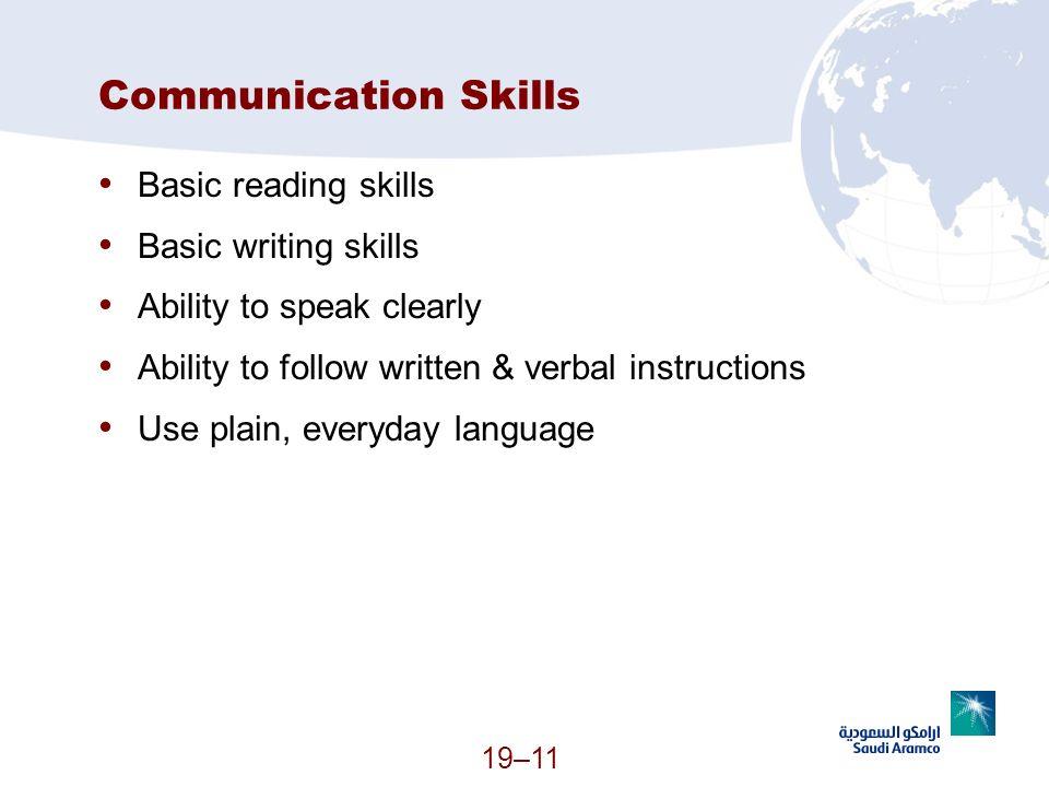 Communication Skills Basic reading skills Basic writing skills