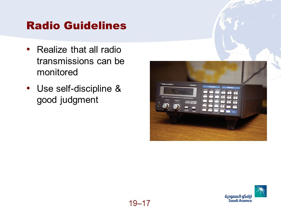 Radio Guidelines Realize that all radio transmissions can be monitored