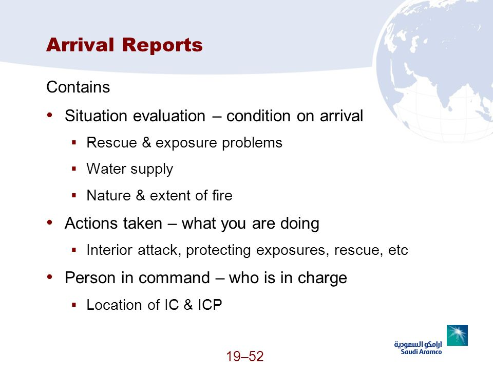 Arrival Reports Contains Situation evaluation – condition on arrival
