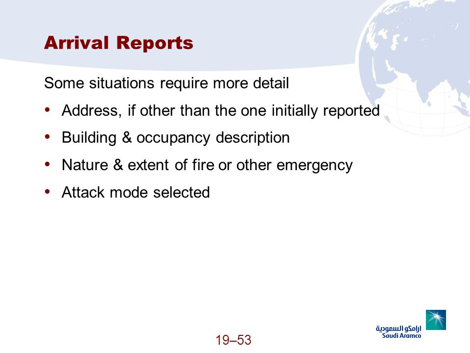 Arrival Reports Some situations require more detail