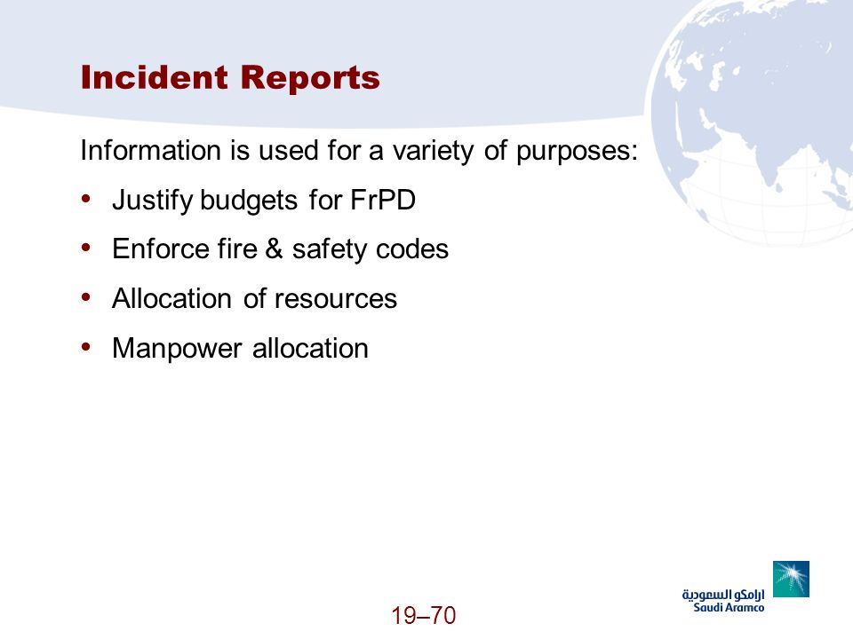 Incident Reports Information is used for a variety of purposes: