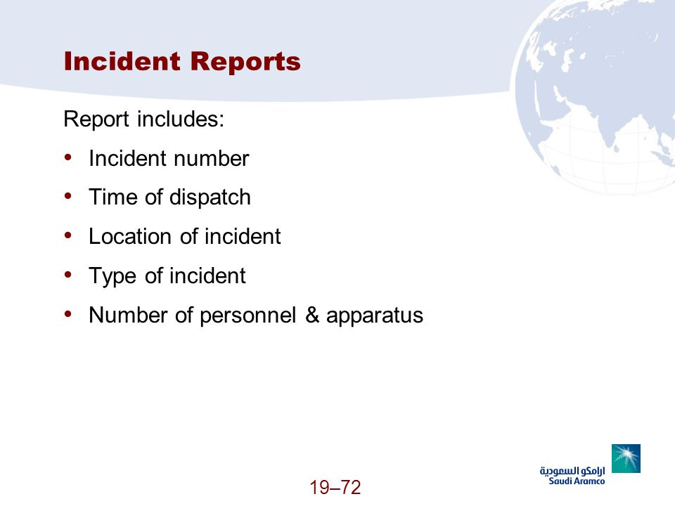 Incident Reports Report includes: Incident number Time of dispatch