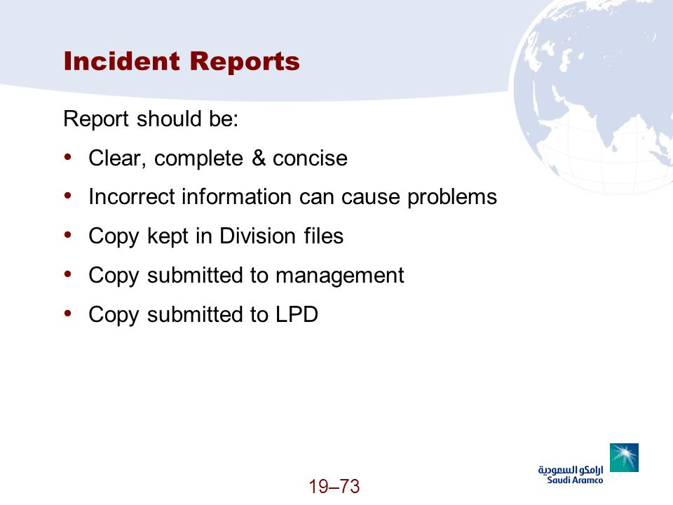 Incident Reports Report should be: Clear, complete & concise