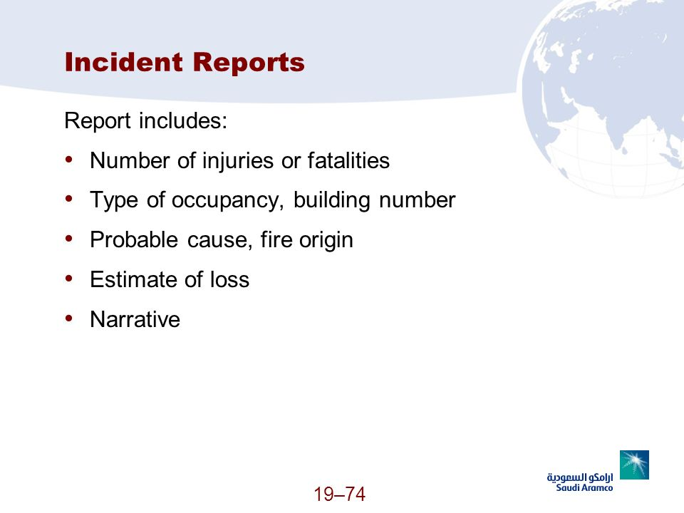 Incident Reports Report includes: Number of injuries or fatalities