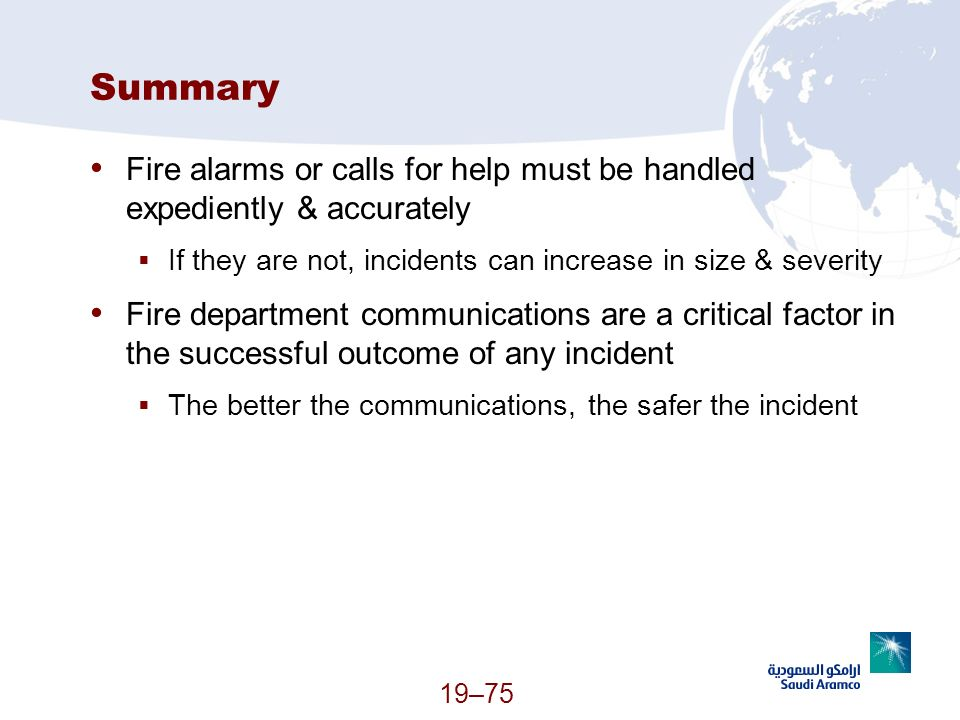 Summary Fire alarms or calls for help must be handled expediently & accurately. If they are not, incidents can increase in size & severity.