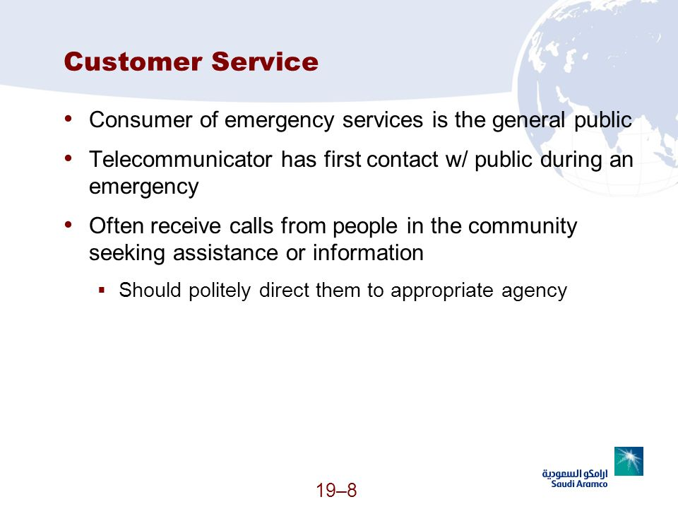 Customer Service Consumer of emergency services is the general public