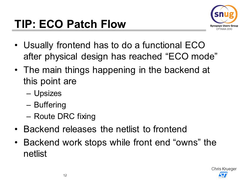 TIP: ECO Patch Flow Usually frontend has to do a functional ECO after physical design has reached ECO mode