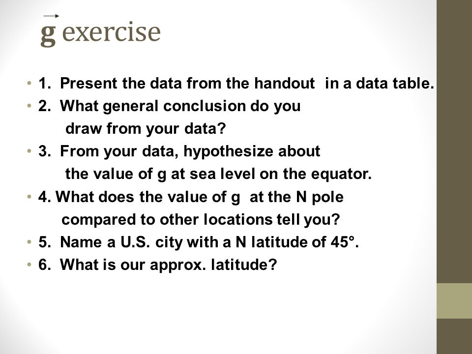 g exercise 1. Present the data from the handout in a data table.
