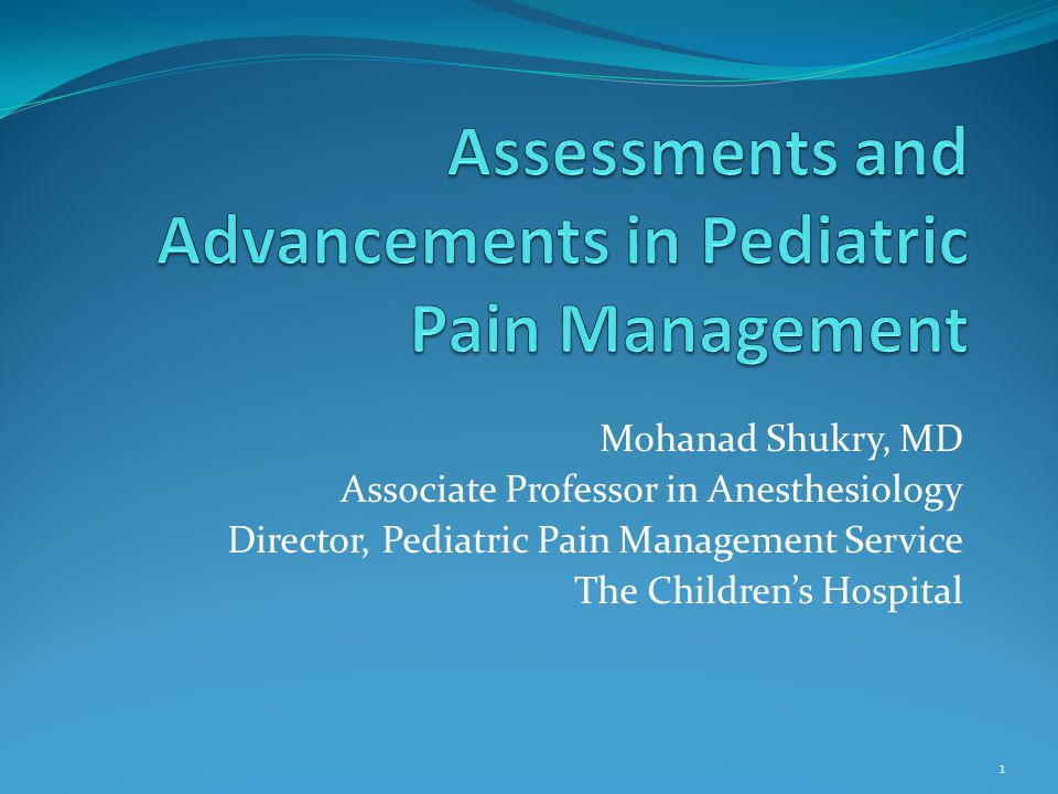 Assessments and Advancements in Pediatric Pain Management