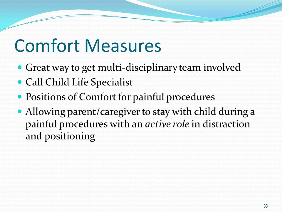 Comfort Measures Great way to get multi-disciplinary team involved