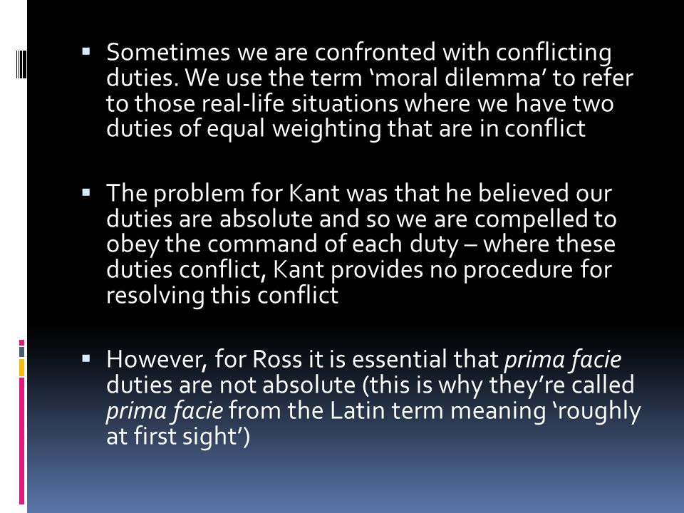 Sometimes we are confronted with conflicting duties