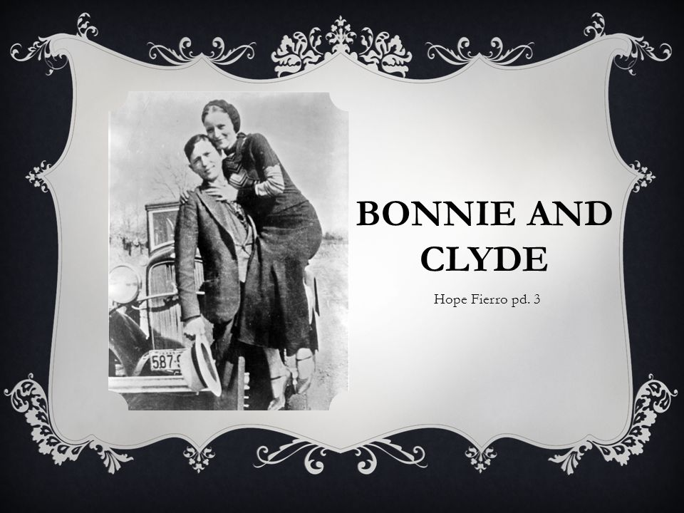Bonnie and Clyde Hope Fierro pd. 3