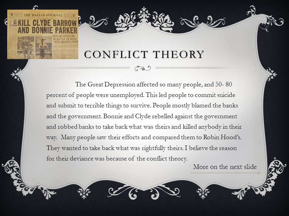 CONFLICT Theory More on the next slide