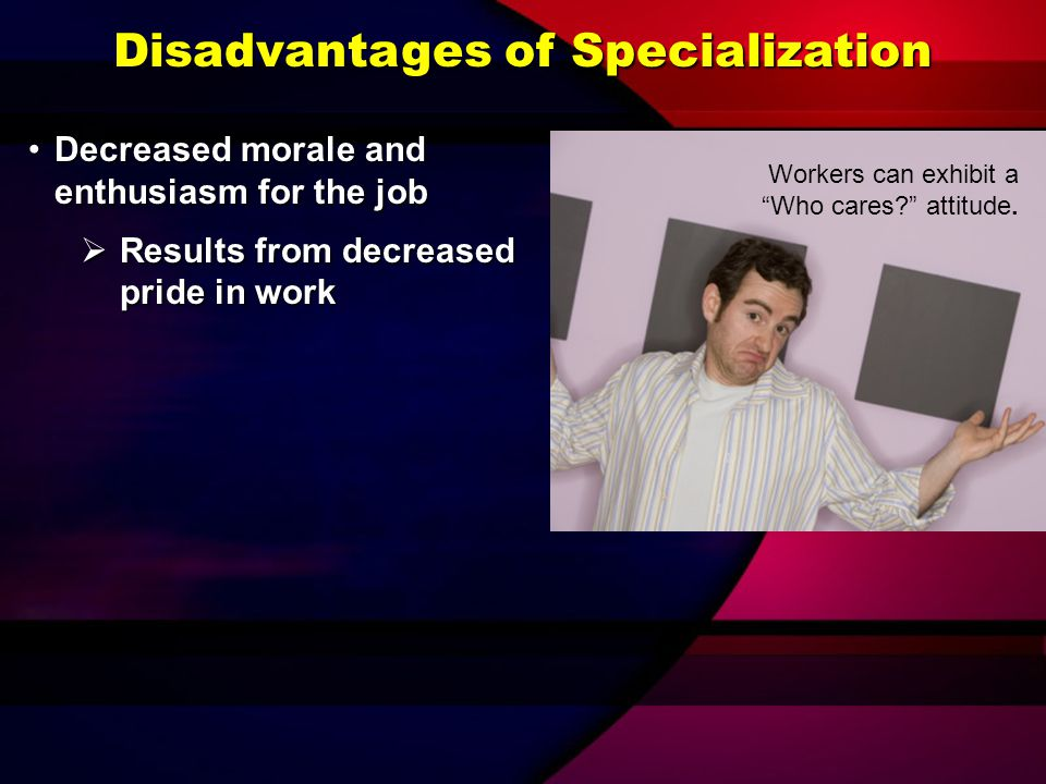 What Are the Advantages and Disadvantages of Job Specialization?