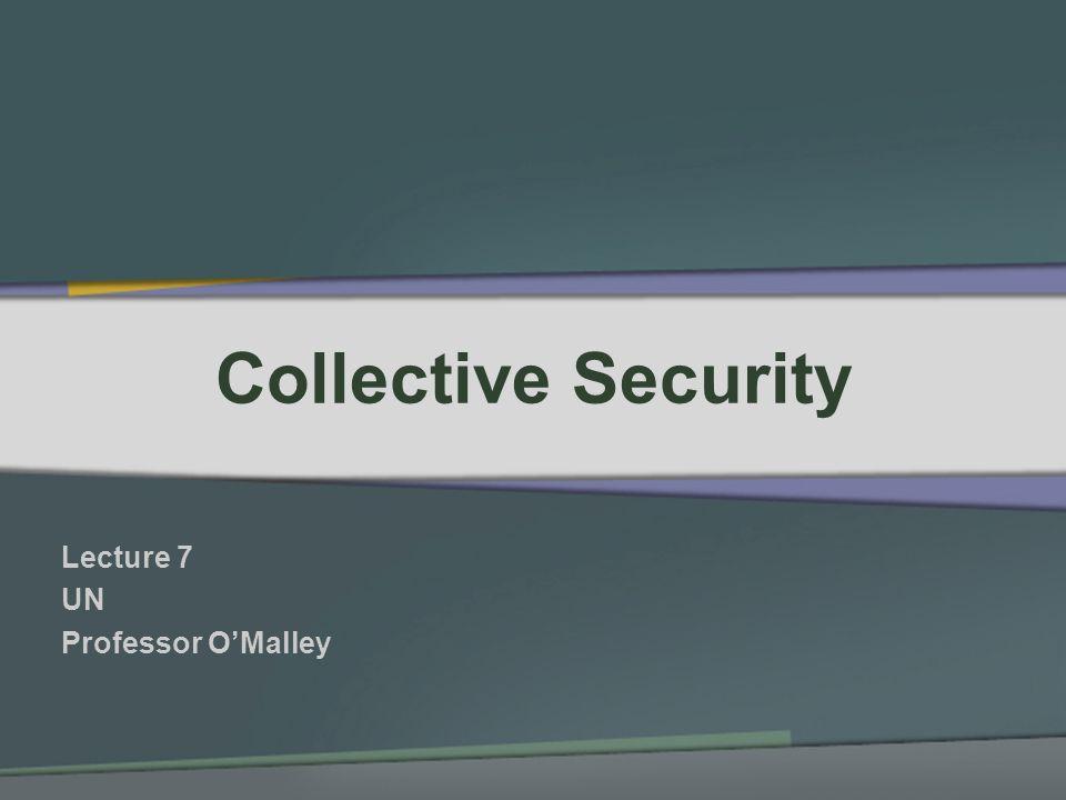 Lecture 7 UN Professor O'Malley