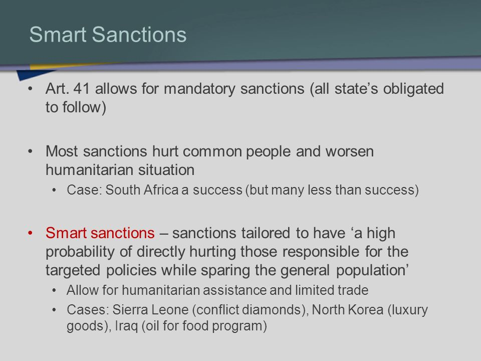 Smart Sanctions Art. 41 allows for mandatory sanctions (all state's obligated to follow)