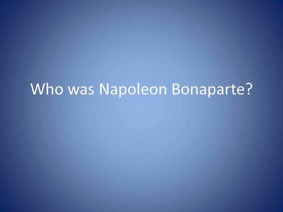 Who was Napoleon Bonaparte
