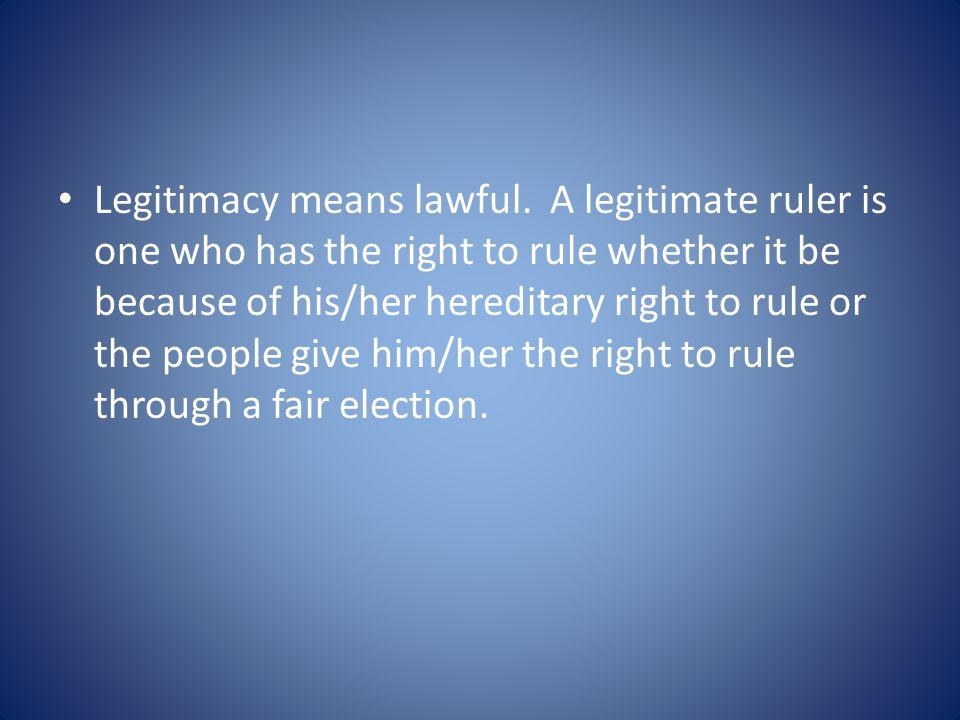 Legitimacy means lawful