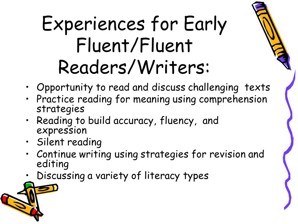 Experiences for Early Fluent/Fluent Readers/Writers: