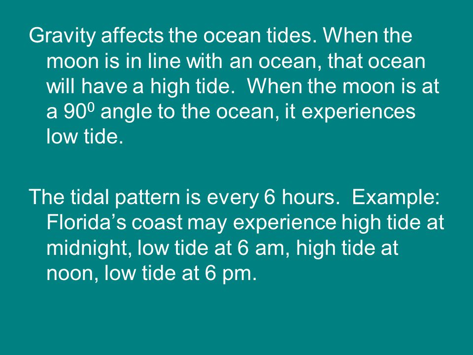 Gravity affects the ocean tides