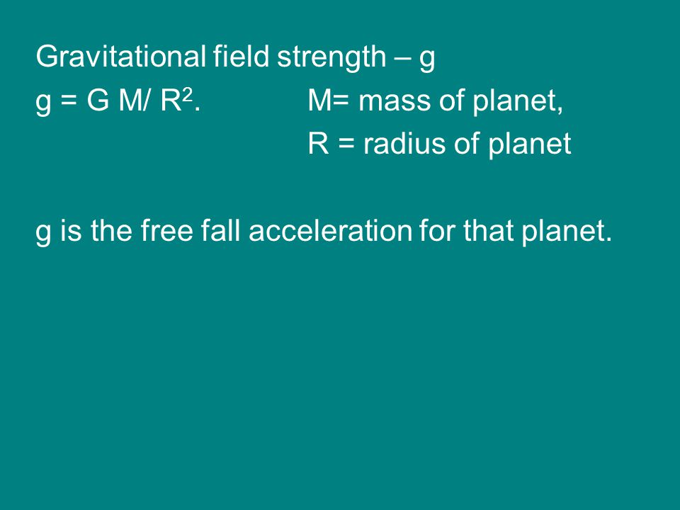 Gravitational field strength – g