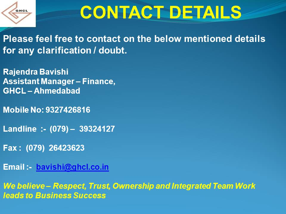 CONTACT DETAILS Please feel free to contact on the below mentioned details for any clarification / doubt.
