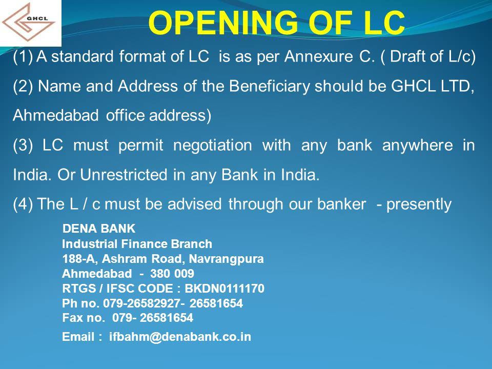 OPENING OF LC (1) A standard format of LC is as per Annexure C. ( Draft of L/c)