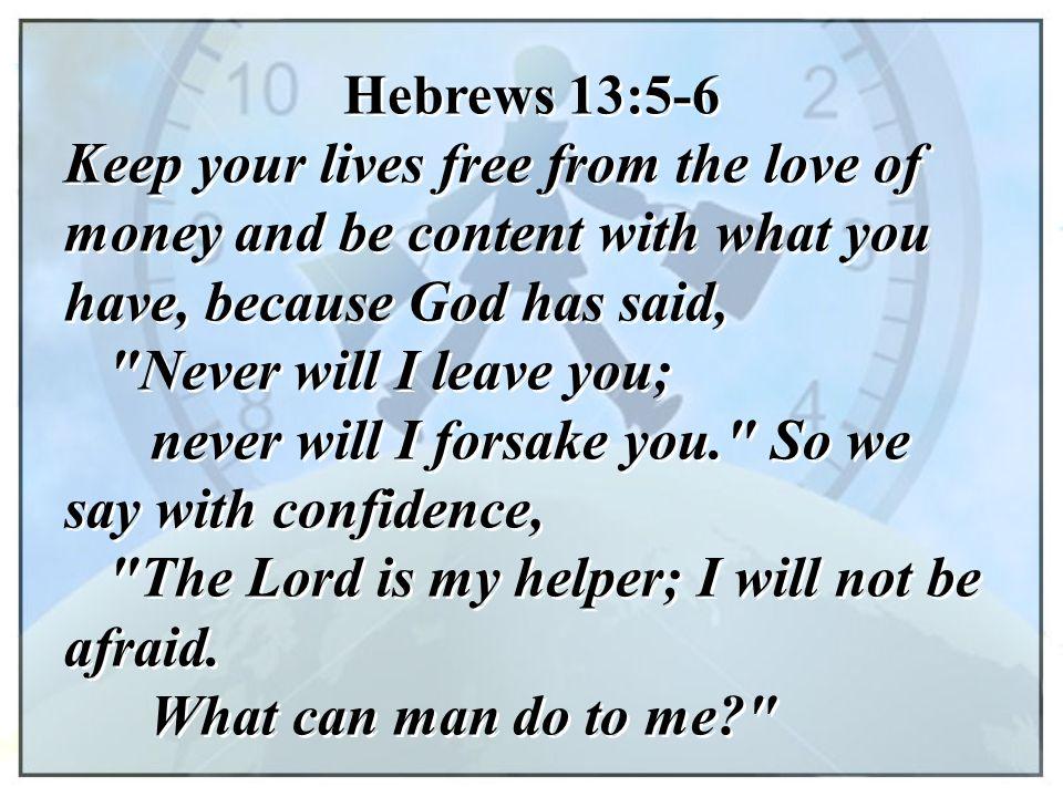Hebrews 13:5-6