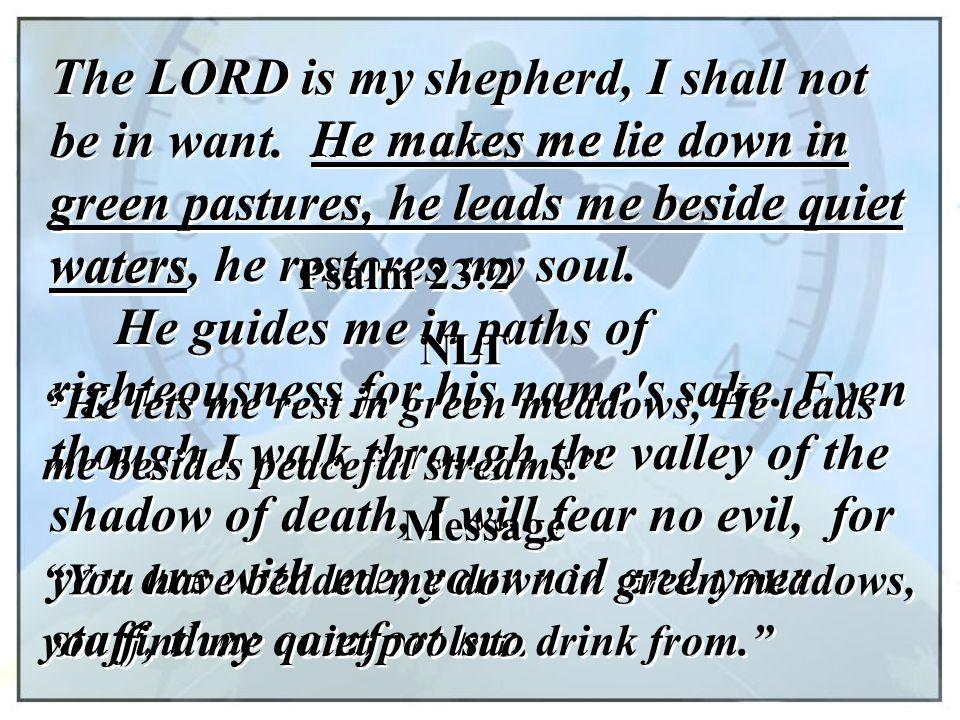 green pastures, he leads me beside quiet waters