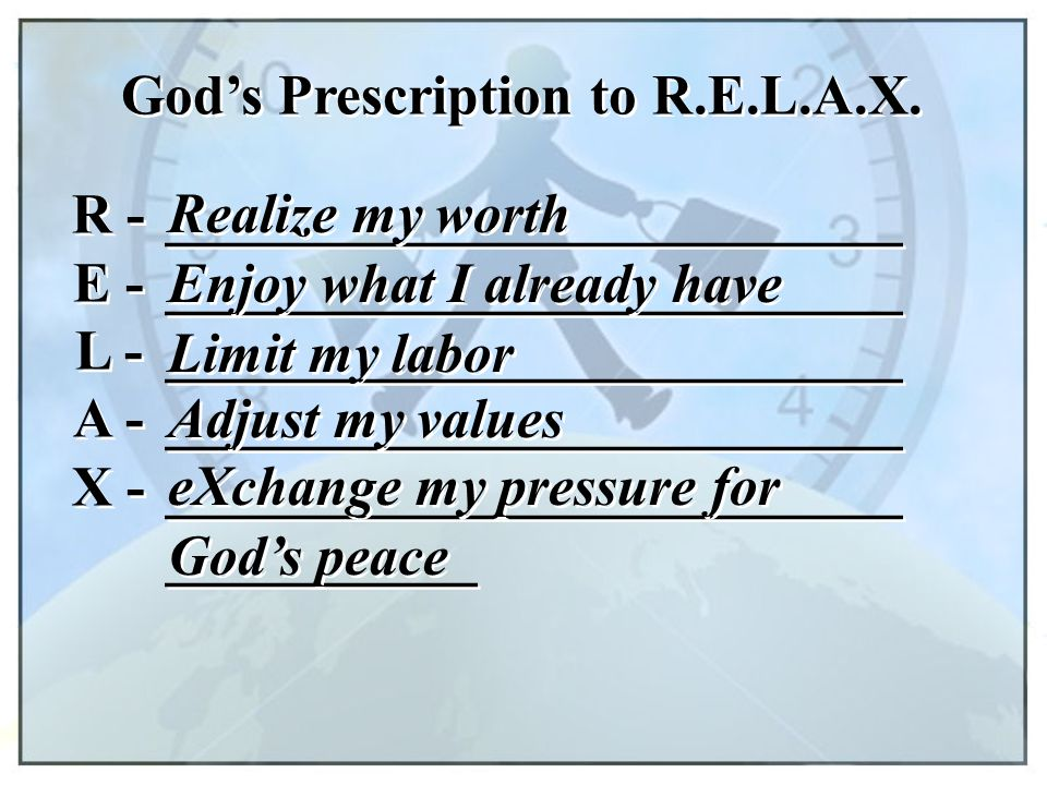 God's Prescription to R.E.L.A.X.