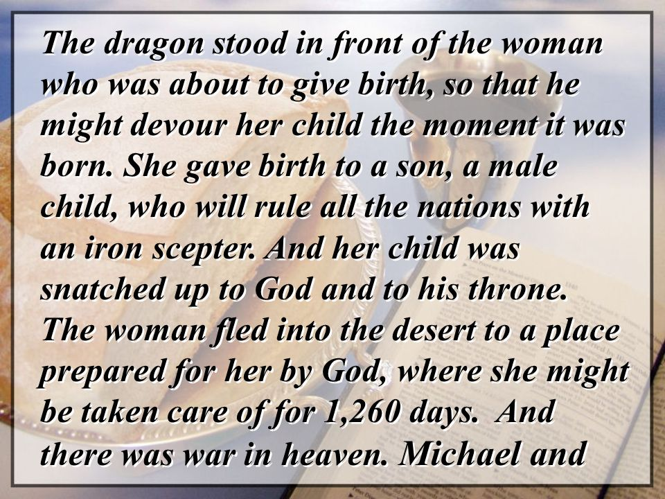 The dragon stood in front of the woman who was about to give birth, so that he might devour her child the moment it was born.