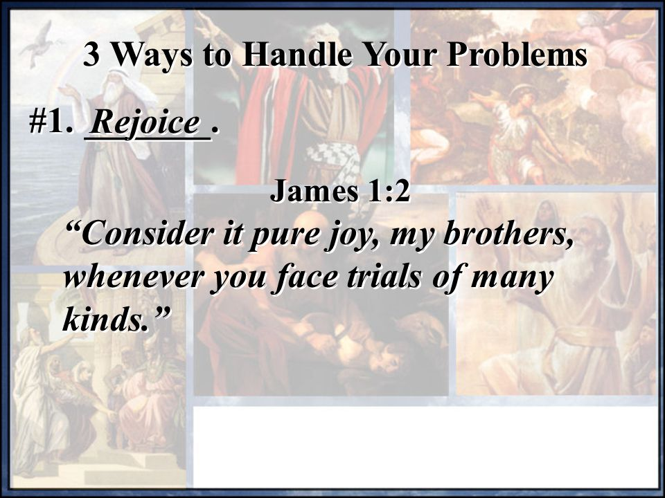 3 Ways to Handle Your Problems