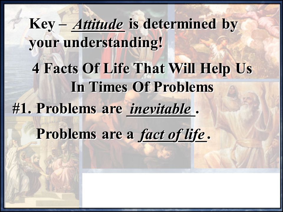 4 Facts Of Life That Will Help Us In Times Of Problems