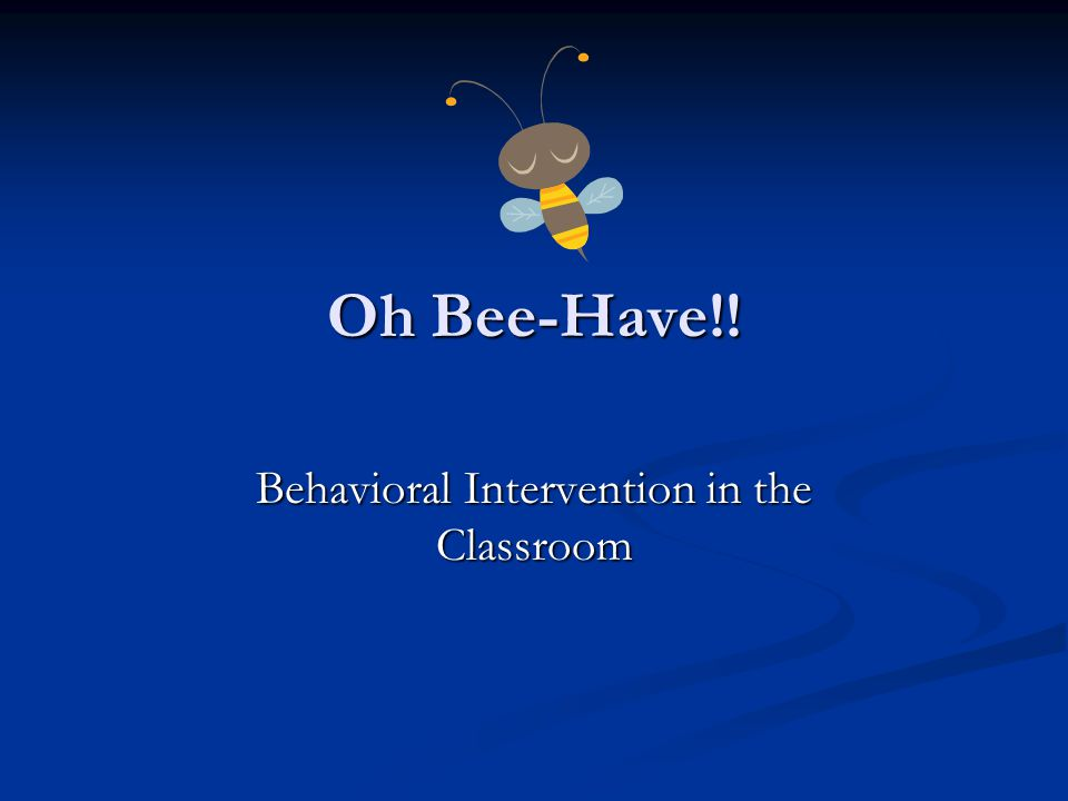 Behavioral Intervention in the Classroom