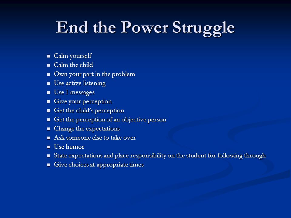End the Power Struggle Calm yourself Calm the child