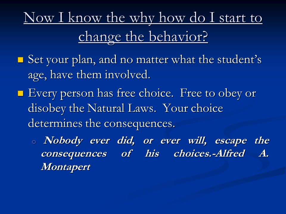 Now I know the why how do I start to change the behavior