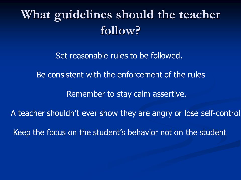What guidelines should the teacher follow